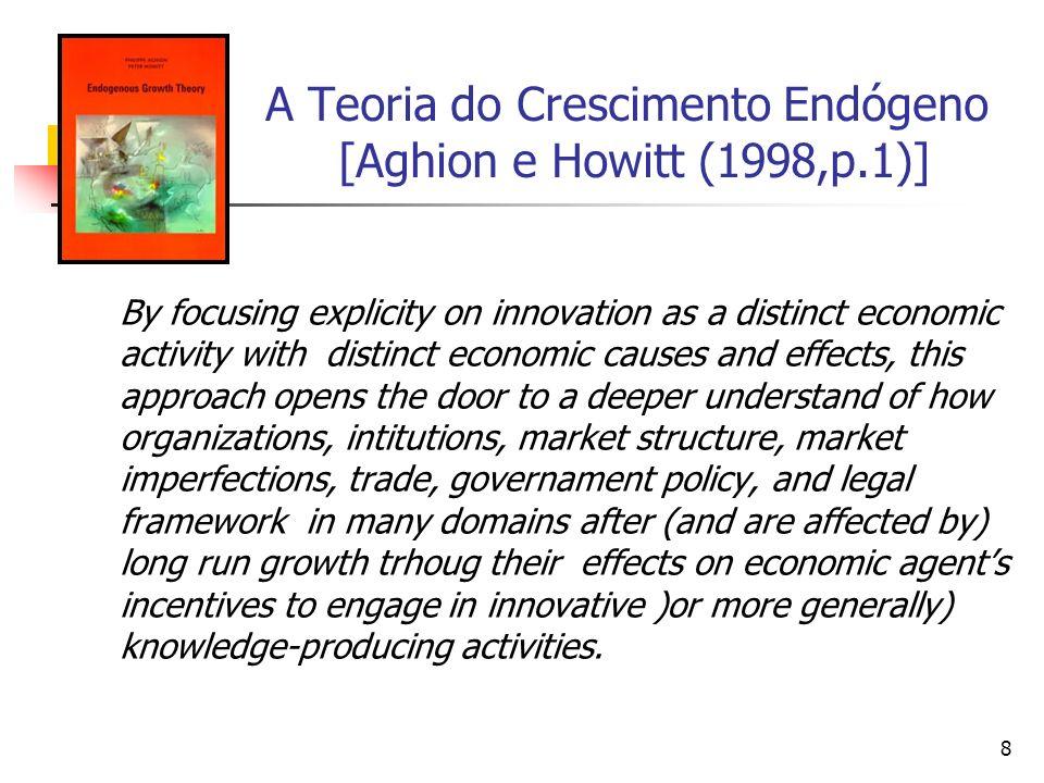A Teoria do Crescimento Endógeno [Aghion e Howitt (1998,p.1)]